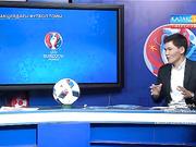 ФУТБОЛ. UEFA EURO 2016. «ФРАНЦИЯДАҒЫ ФУТБОЛ ТОЙЫ».  ТІКЕЛЕЙ ЭФИР. 12.06.2016. 21:30