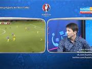 ФУТБОЛ. UEFA EURO 2016. «ФРАНЦИЯДАҒЫ ФУТБОЛ ТОЙЫ». ТІКЕЛЕЙ ЭФИР. 14.06.2016. 03:00